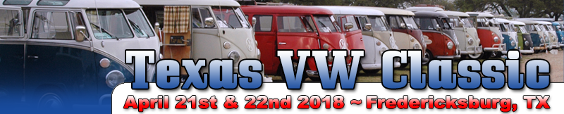 Texas VW Classic - April 21st & 22nd, 2018 - Fredericksburg, TX